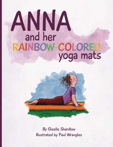 Book Review Yoga Therapy For Children >> Anna And Her Rainbow Colored Yoga Mats Book Review Blissful Kids
